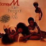Boney M., Take the Heat Off Me