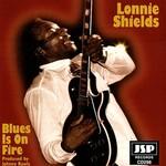 Lonnie Shields, Blues Is On Fire