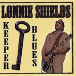 Lonnie Shields, Keeper Of The Blues