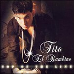 Tito 'El Bambino', Top of the Line