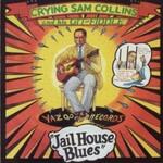 Sam Collins, Jailhouse Blues