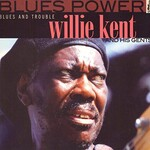 Willie Kent, Blues and Trouble