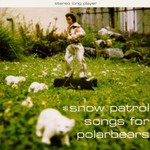 Snow Patrol, Songs for Polarbears mp3