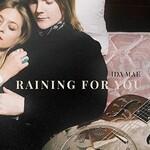 Ida Mae, Raining for You