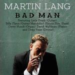 Martin Lang, Bad Man