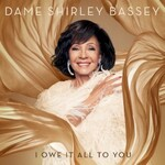 Shirley Bassey, I Owe It All To You