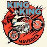 King King, Maverick