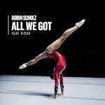 Robin Schulz, All We Got (feat. KIDDO)