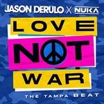 Jason Derulo & Nuka, Love Not War