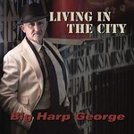 Big Harp George, Living In The City