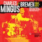 Charles Mingus, Bremen 1964 & 1975