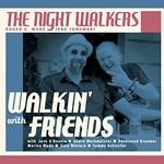 The Night Walkers, Walkin' With Friends