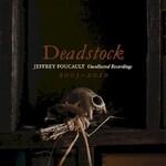Jeffrey Foucault, Deadstock: Uncollected Recordings 2005-2020