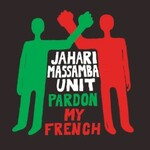 Jahari Massamba Unit, Pardon My French mp3