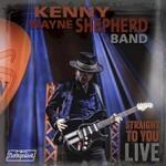 Kenny Wayne Shepherd, Straight To You: Live