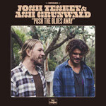 Josh Teskey & Ash Grunwald, Push The Blues Away mp3