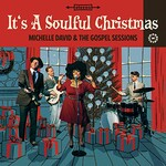 Michelle David & The Gospel Sessions, It's a Soulful Christmas