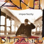 Ani DiFranco, Imperfectly