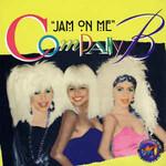 Company B,  Jam On Me