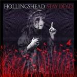 Hollingshead, Stay Dead