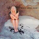 Eliza Neals, Black Crow Moan