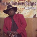 Eugene Hideaway Bridges, Coming Home