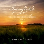 Barry Gibb, Greenfields: The Gibb Brothers' Songbook, Vol. 1