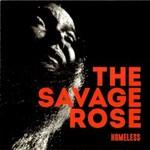 The Savage Rose, Homeless