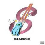 Boldy James & Real Bad Man, Real Bad Boldy