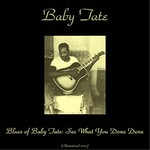 Baby Tate, The Blues of Baby Tate: See What You Done Done mp3