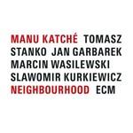 Manu Katche, Neighbourhood