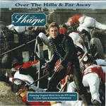 John Tams & Dominic Muldowney, Over The Hills & Far Away: The Music of Sharpe