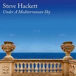 Steve Hackett, Under A Mediterranean Sky