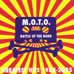 M.O.T.O., Battle of the Band - Greatest Hits 1988-2005