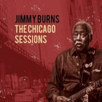 Jimmy Burns, The Chicago Sessions