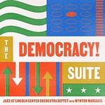 Jazz at Lincoln Center Orchestra & Wynton Marsalis, The Democracy! Suite
