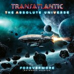Transatlantic, The Absolute Universe: Forevermore (Extended Version) mp3