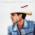 Aaron Watson, American Soul