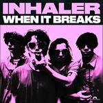Inhaler, When It Breaks