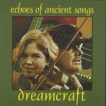 Dreamcraft, Echoes of Ancient Songs
