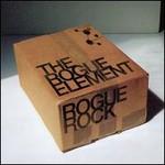 The Rogue Element, Rogue Rock