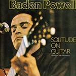 Baden Powell, Solitude On Guitar