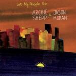 Archie Shepp & Jason Moran, Let My People Go
