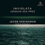 Jacob Heringman, Inviolata: Josquin des Prez