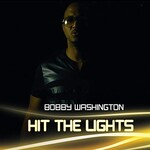 Bobby Washington, Hit The Lights mp3