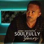 Bobby Washington, Soulfully Yours mp3