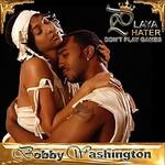Bobby Washington, Playa Hater mp3