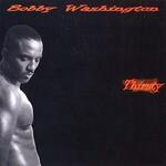 Bobby Washington, Thirsty mp3
