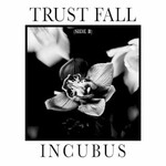 Incubus, Trust Fall (Side B) mp3