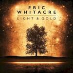 Eric Whitacre, Light & Gold